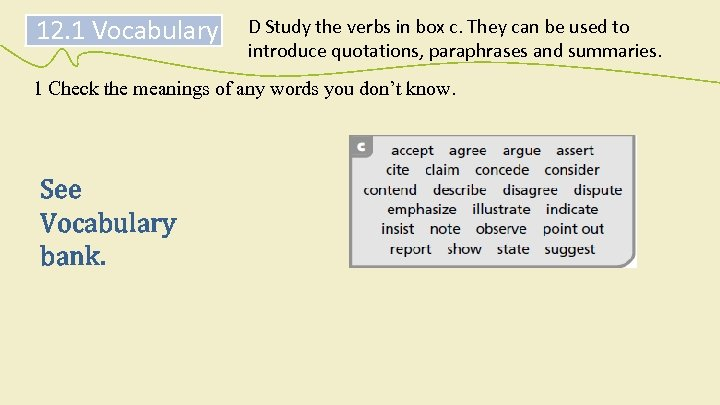 12. 1 Vocabulary D Study the verbs in box c. They can be used