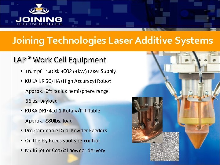 Joining Technologies Laser Additive Systems LAP ® Work Cell Equipment • Trumpf Tru. Disk