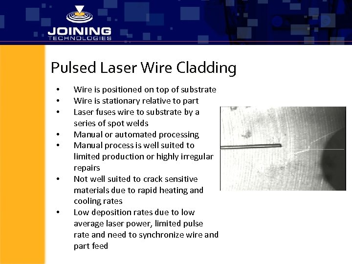Pulsed Laser Wire Cladding • • Wire is positioned on top of substrate Wire