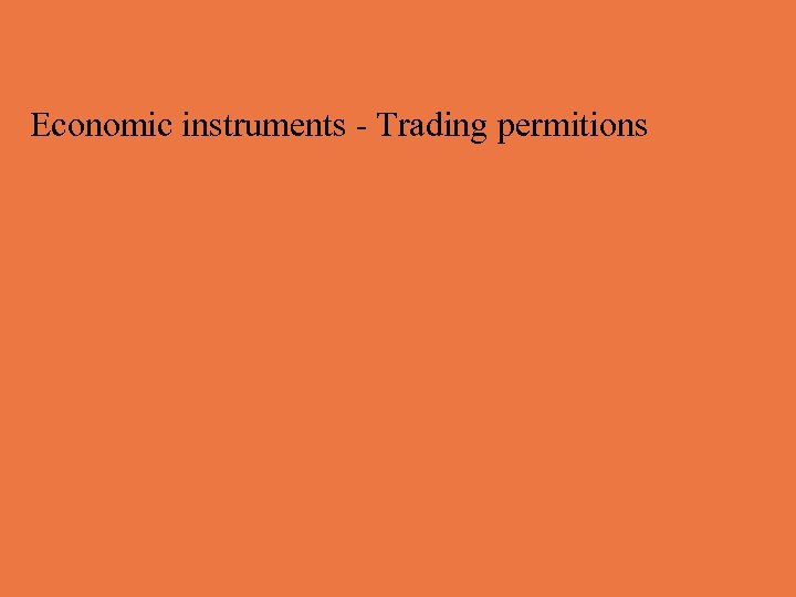 Economic instruments - Trading permitions