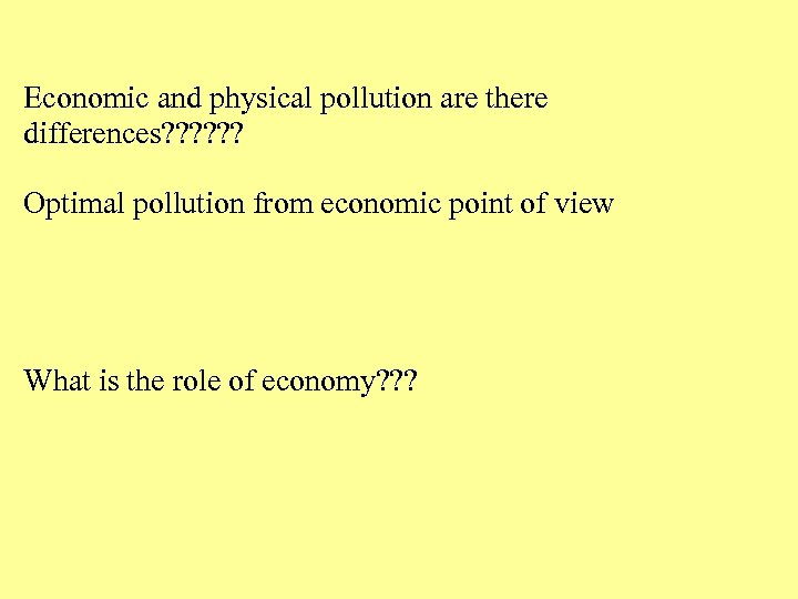 Economic and physical pollution are there differences? ? ? Optimal pollution from economic point