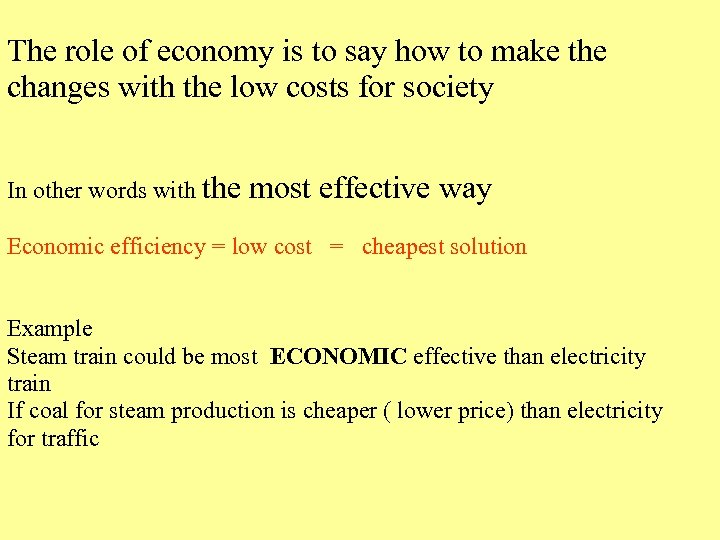 The role of economy is to say how to make the changes with the