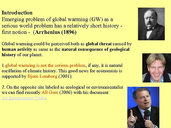 Introduction Emerging problem of global warming (GW) as a serious world problem has a