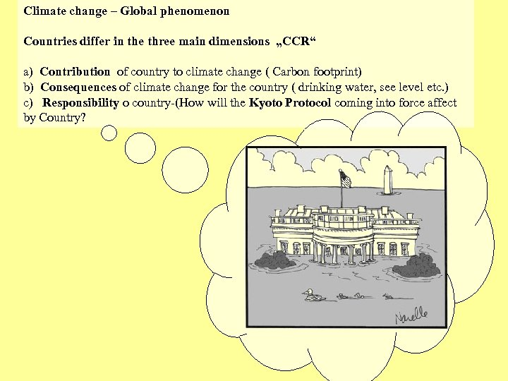 "Climate change – Global phenomenon Countries differ in the three main dimensions ""CCR"" a)"