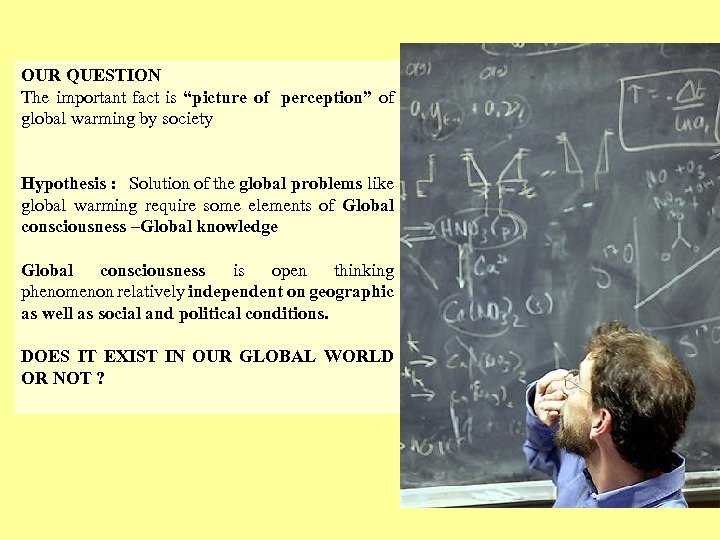 "OUR QUESTION The important fact is ""picture of perception"" of global warming by society"