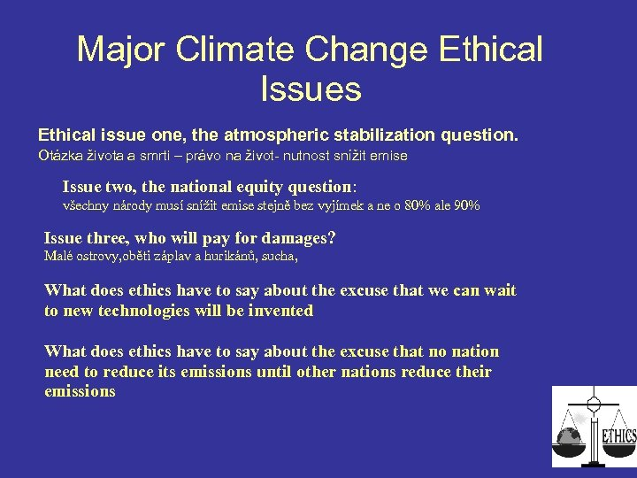 Major Climate Change Ethical Issues Ethical issue one, the atmospheric stabilization question. Otázka života