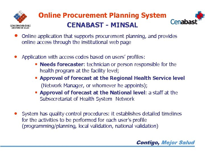 Online Procurement Planning System CENABAST - MINSAL • Online application that supports procurement planning,