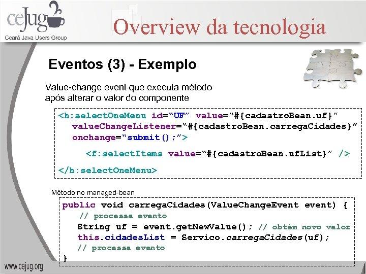 Overview da tecnologia Eventos (3) - Exemplo Value-change event que executa método após alterar
