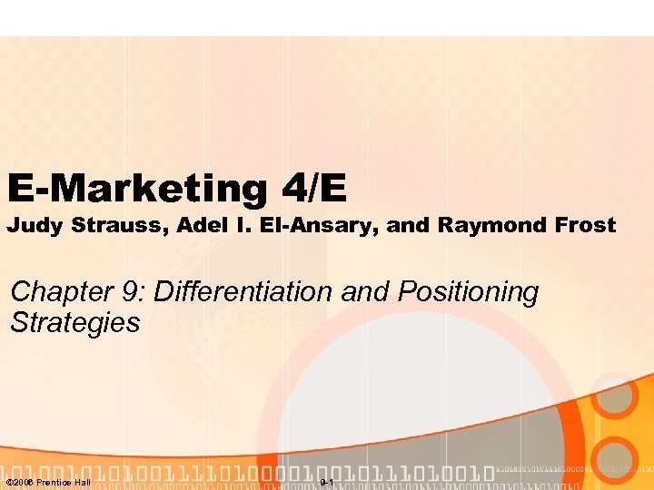 E-Marketing 4/E Judy Strauss, Adel I. El-Ansary, and Raymond Frost Chapter 9: Differentiation and