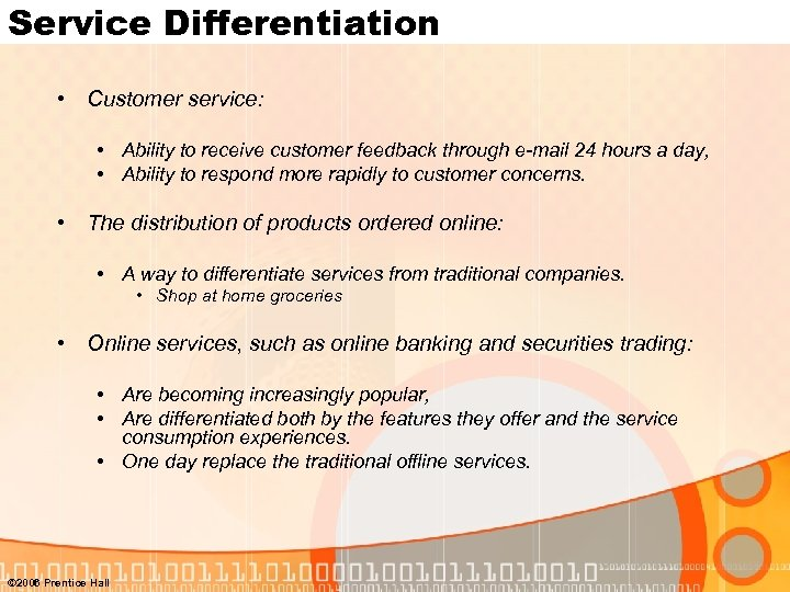 Service Differentiation • Customer service: • Ability to receive customer feedback through e-mail 24
