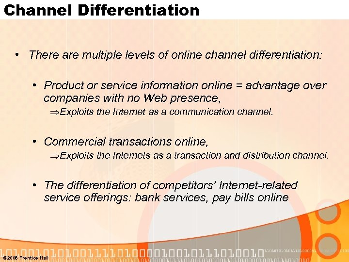 Channel Differentiation • There are multiple levels of online channel differentiation: • Product or