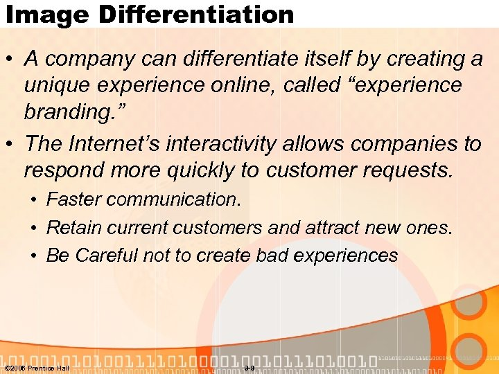 Image Differentiation • A company can differentiate itself by creating a unique experience online,