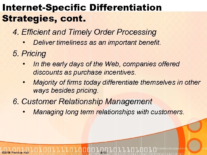 Internet-Specific Differentiation Strategies, cont. 4. Efficient and Timely Order Processing • Deliver timeliness as