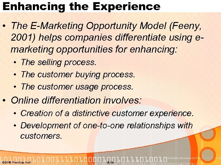 Enhancing the Experience • The E-Marketing Opportunity Model (Feeny, 2001) helps companies differentiate using