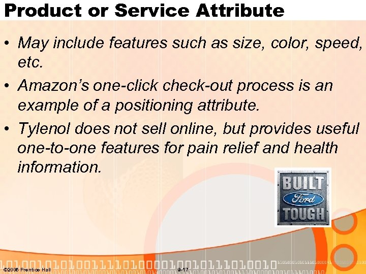 Product or Service Attribute • May include features such as size, color, speed, etc.