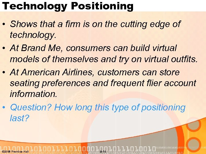 Technology Positioning • Shows that a firm is on the cutting edge of technology.