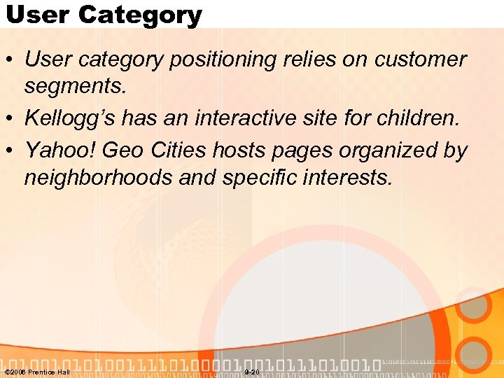 User Category • User category positioning relies on customer segments. • Kellogg's has an