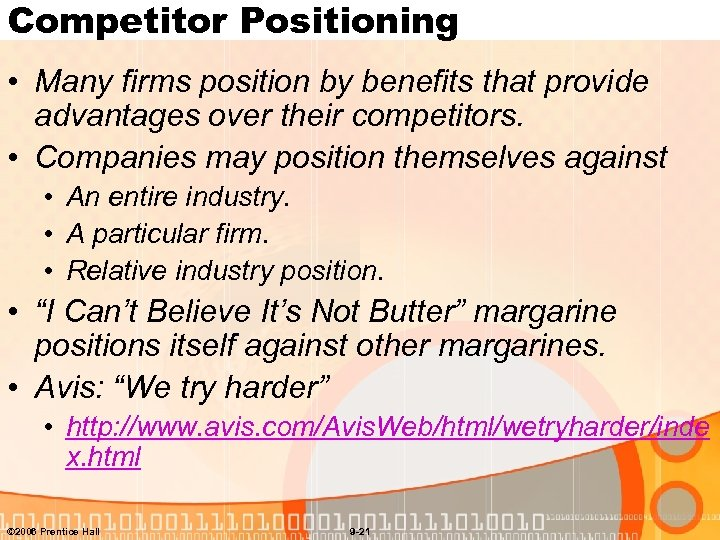 Competitor Positioning • Many firms position by benefits that provide advantages over their competitors.
