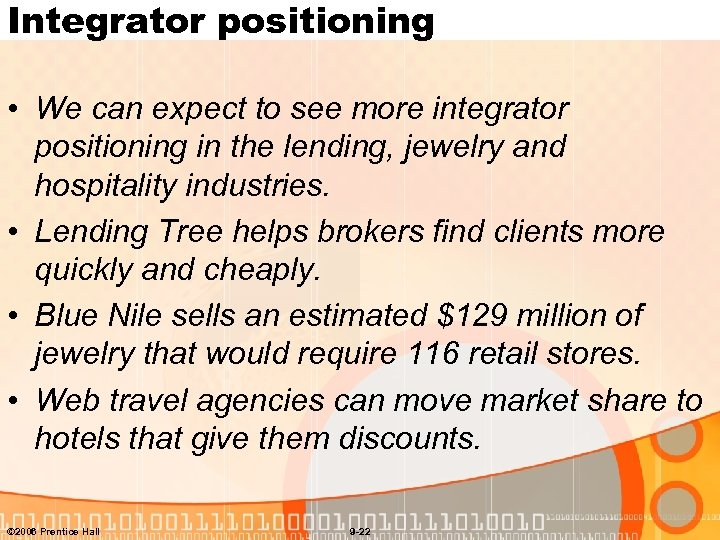 Integrator positioning • We can expect to see more integrator positioning in the lending,