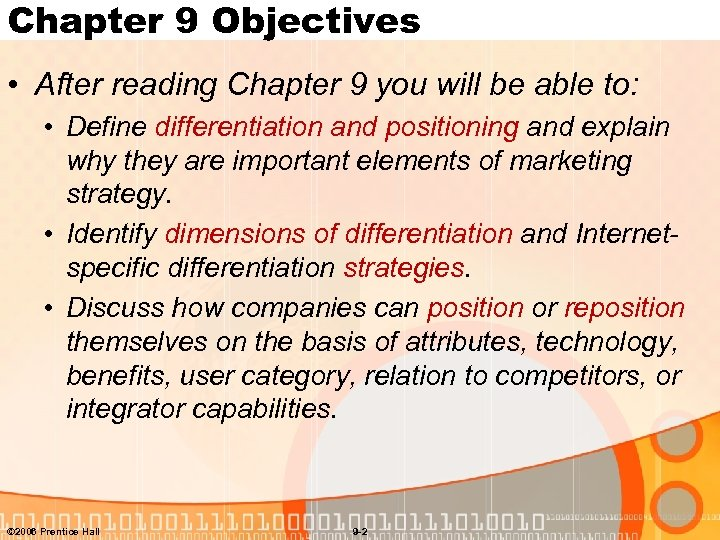 Chapter 9 Objectives • After reading Chapter 9 you will be able to: •