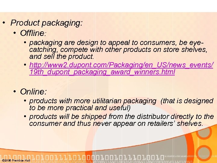 • Product packaging: • Offline: • packaging are design to appeal to consumers,