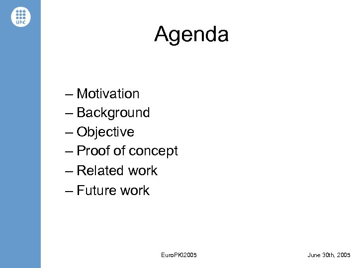 Agenda – Motivation – Background – Objective – Proof of concept – Related work
