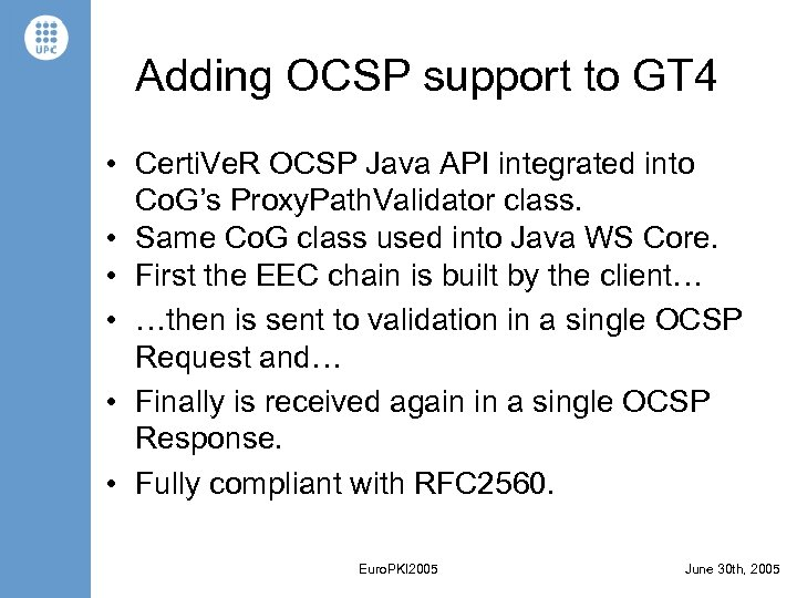 Adding OCSP support to GT 4 • Certi. Ve. R OCSP Java API integrated