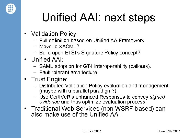 Unified AAI: next steps • Validation Policy: – Full definition based on Unified AA