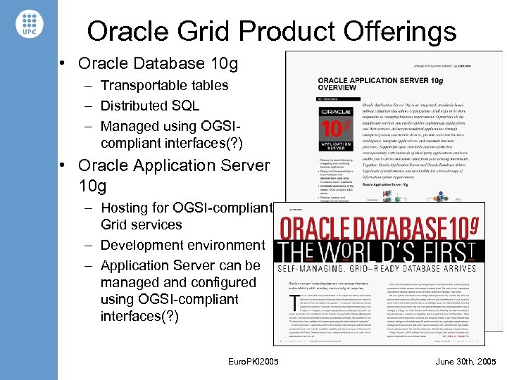 Oracle Grid Product Offerings • Oracle Database 10 g – Transportables – Distributed SQL