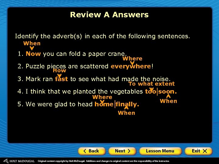 Review A Answers Identify the adverb(s) in each of the following sentences. When 1.