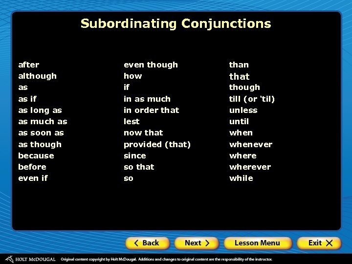 Subordinating Conjunctions after although as as if as long as as much as as