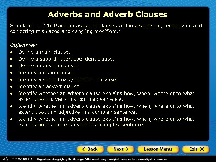 Adverbs and Adverb Clauses Standard: L. 7. 1 c Place phrases and clauses within