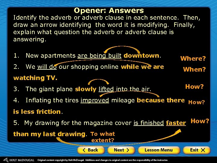 Opener: Answers Identify the adverb or adverb clause in each sentence. Then, draw an
