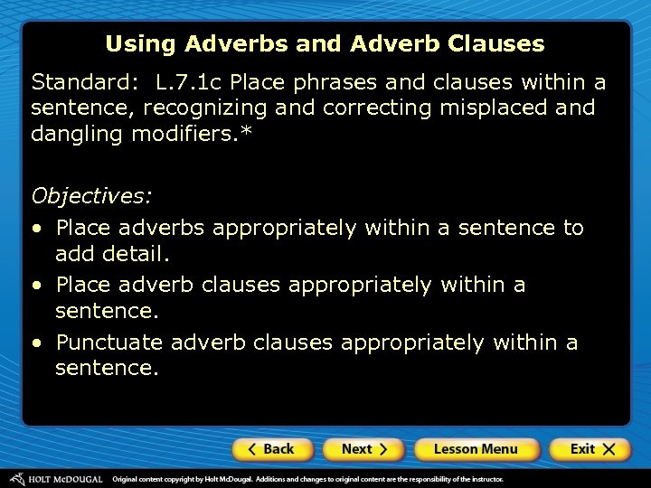 Using Adverbs and Adverb Clauses Standard: L. 7. 1 c Place phrases and clauses