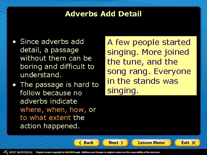 Adverbs Add Detail • Since adverbs add detail, a passage without them can be
