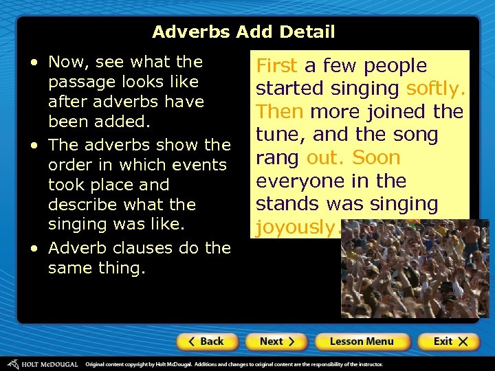 Adverbs Add Detail • Now, see what the passage looks like after adverbs have