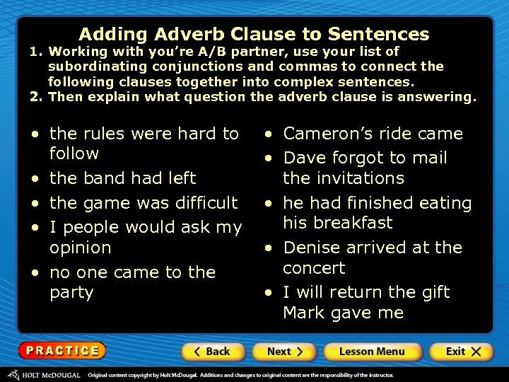 Adding Adverb Clause to Sentences 1. Working with you're A/B partner, use your list