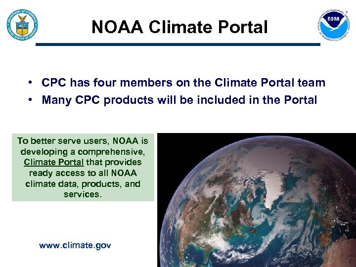 NOAA Climate Portal • CPC has four members on the Climate Portal team •