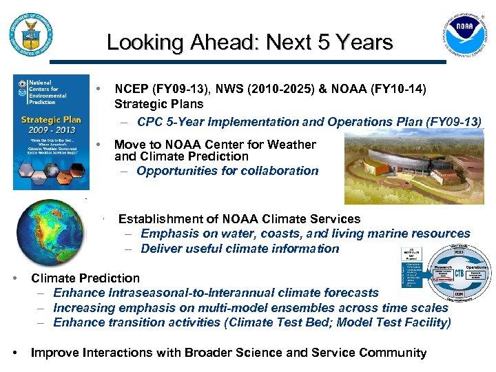 Looking Ahead: Next 5 Years • NCEP (FY 09 -13), NWS (2010 -2025) &
