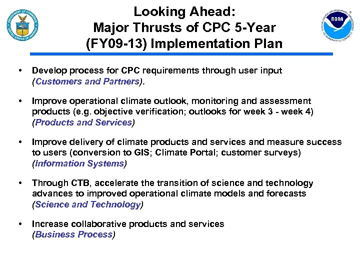 Looking Ahead: Major Thrusts of CPC 5 -Year (FY 09 -13) Implementation Plan •