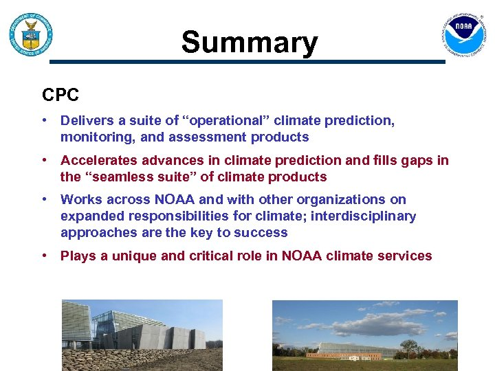 """Summary CPC • Delivers a suite of """"operational"""" climate prediction, monitoring, and assessment products"""