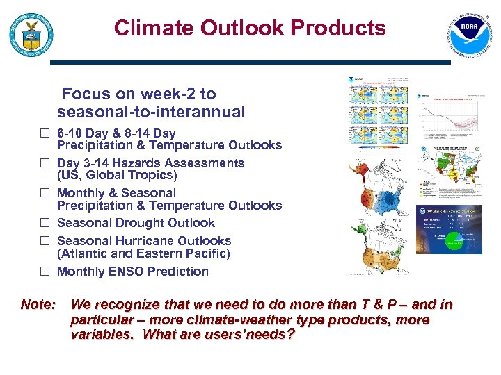 Climate Outlook Products Focus on week-2 to seasonal-to-interannual 6 -10 Day & 8 -14