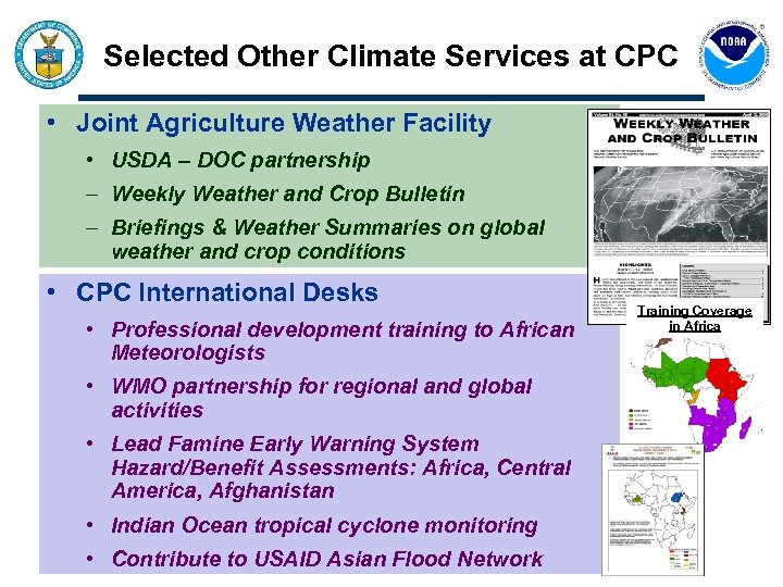 Selected Other Climate Services at CPC • Joint Agriculture Weather Facility • USDA –