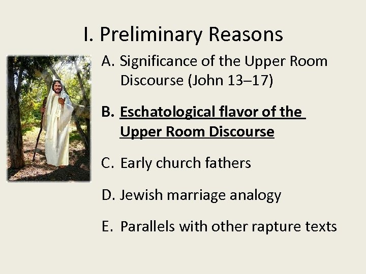 I. Preliminary Reasons A. Significance of the Upper Room Discourse (John 13─17) B. Eschatological