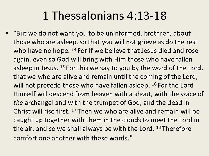 1 Thessalonians 4: 13 -18 •