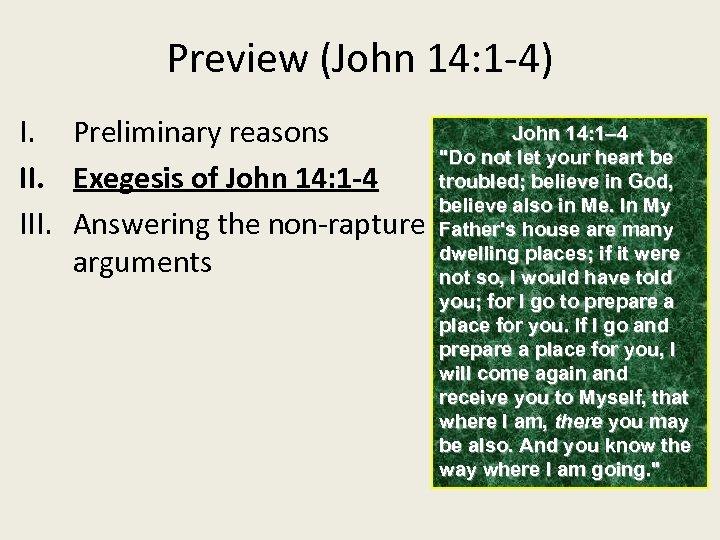 Preview (John 14: 1 -4) John 14: 1– 4 I. Preliminary reasons