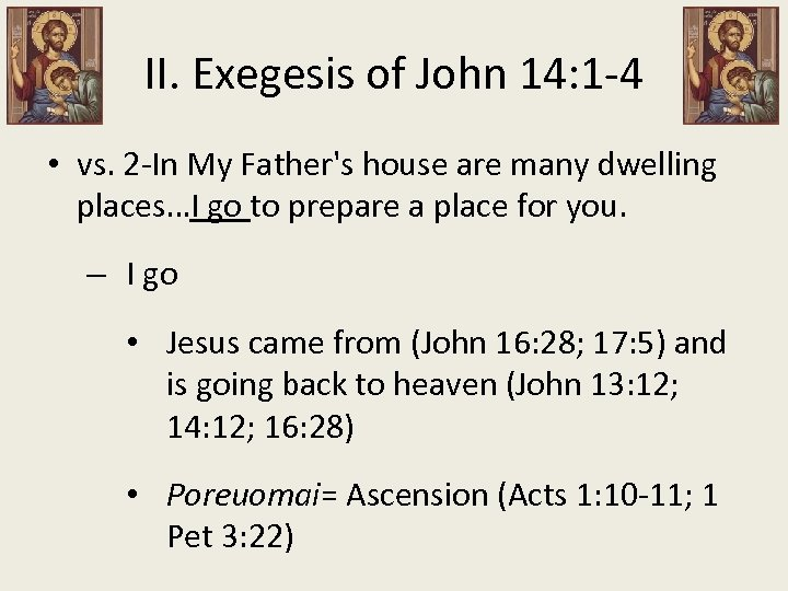 II. Exegesis of John 14: 1 -4 • vs. 2 -In My Father's house
