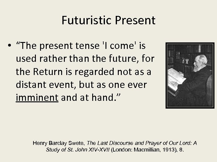 "Futuristic Present • ""The present tense 'I come' is used rather than the future,"
