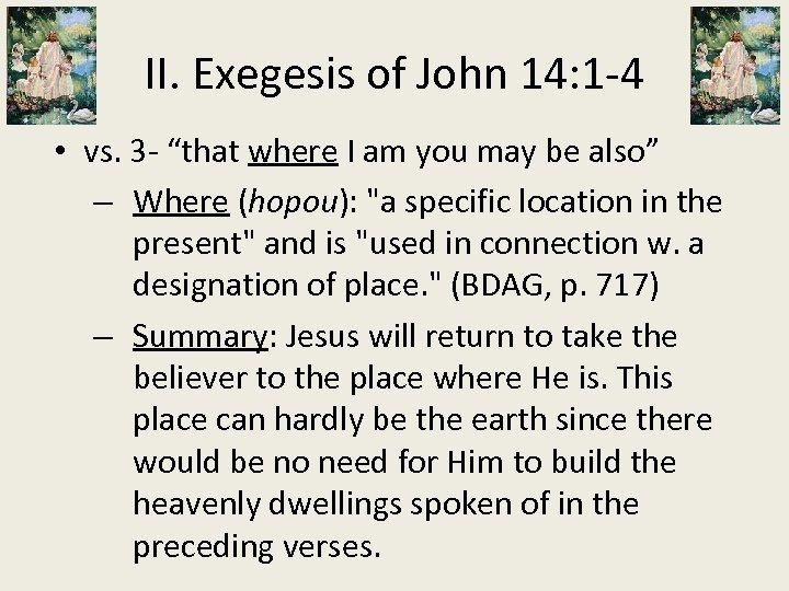 """II. Exegesis of John 14: 1 -4 • vs. 3 - """"that where I"""