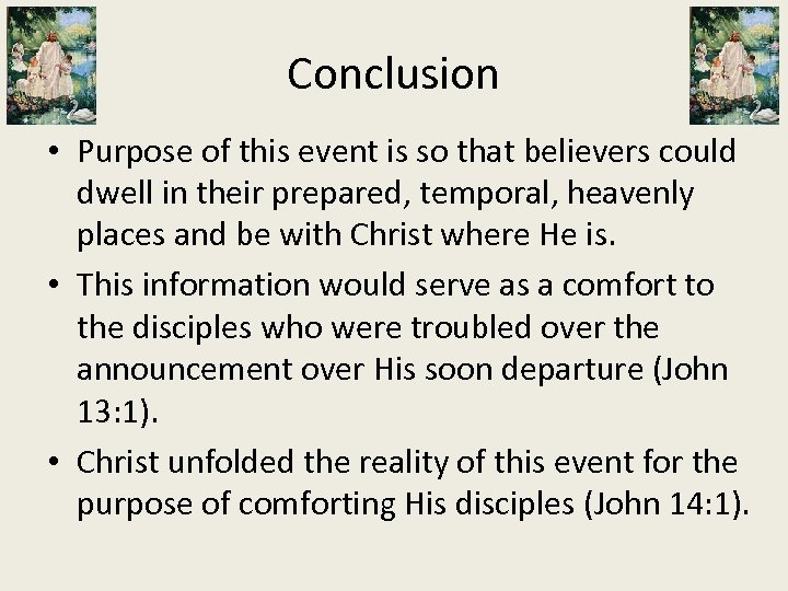 Conclusion • Purpose of this event is so that believers could dwell in their